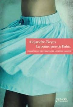 Alejandro Reyes - La Petite Reine De Bahia (2015)