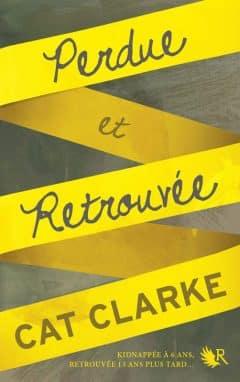 Cat Clarke - Perdue et Retrouvee