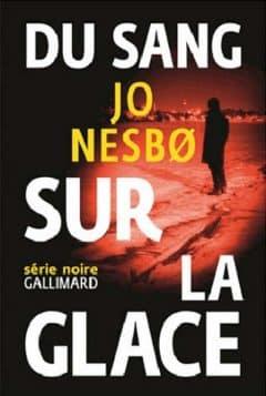 Jo Nesbo - Du sang sur la glace