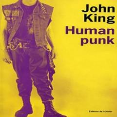 John King - Human Punk