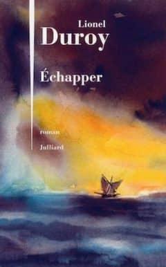 Lionel Duroy - Echapper
