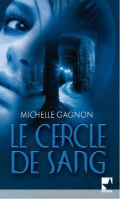 Michelle Gagnon - Le cercle de sang