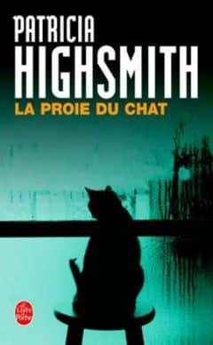 Patricia Highsmith - La proie du chat