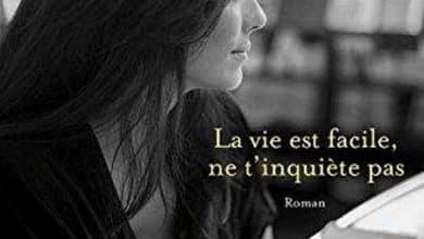 Agnes Martin Lugand - La vie est facile ne t'inquiete pas