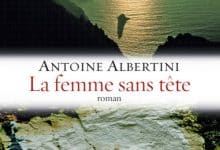 Antoine Albertini - La femme sans tete