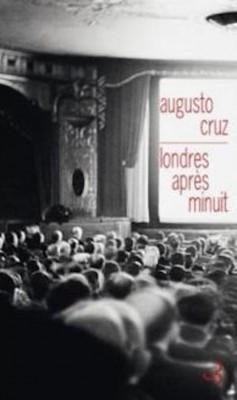 Augusto Cruz - Londres après minuit