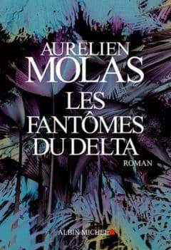 Aurélien Molas - Les fantômes du delta