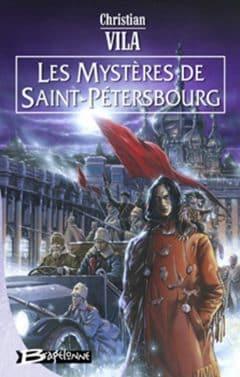 Christian Vilà - Les mystères de Saint-Pétersbourg