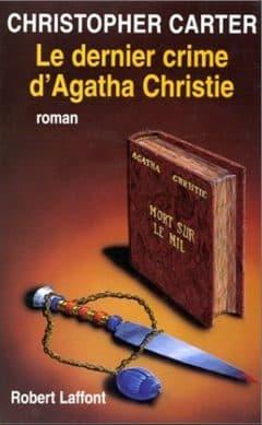 Christopher Carter - Le dernier crime d'Agatha Christie