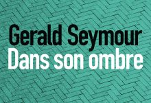 Photo de Gerald Seymour – Dans son ombre