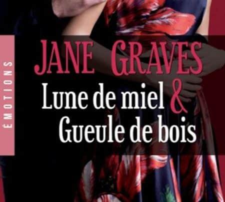 Janes Graves - Lune de miel et gueule de bois