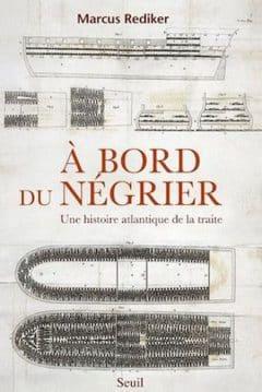 Marcus Rediker - A bord du negrier