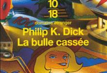 Photo de Philip K. Dick – La bulle cassée