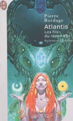 Pierre Bordage - Atlantis, les fils du rayon d'or