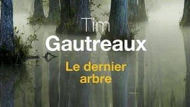 Tim Gautreaux - Le dernier arbre