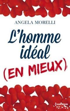 Angela Morelli - L'homme ideal (en mieux)