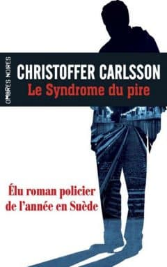 Christoffer Carlsson - Le syndrome du pire