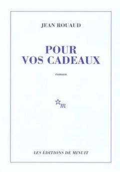 Jean Rouaud - Pour vos cadeaux
