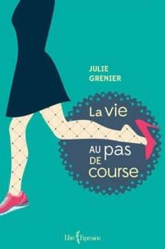 Julie Grenier - La Vie au pas de course