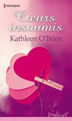 Kathleen O'Brien - Cœurs insoumis