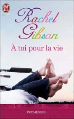 Rachel Gibson - A toi pour la vie