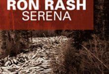 Ron Rash - Serena