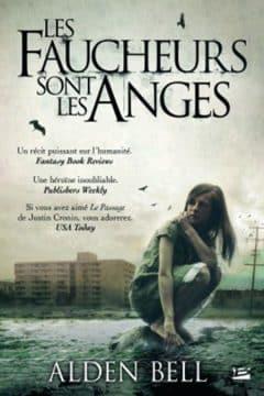 Alden Bell - Les faucheurs sont les anges