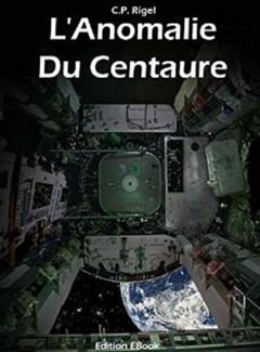 C.P. Rigel - L'Anomalie du Centaure