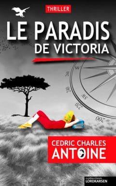 Cedric Charles Antoine - Le paradis de Victoria