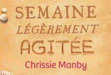 Chrissie Manby - Une semaine légèrement agitée