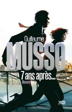 Guillaume Musso - 7 Ans Apres
