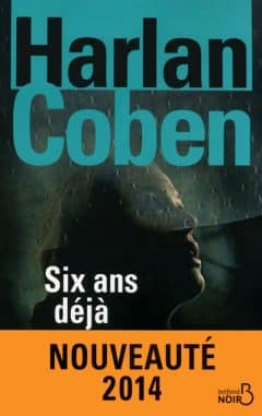 Harlan Coben-Six ans déjà