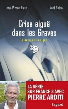 Jean-pierre Alaux - Crise aigue dans les Graves