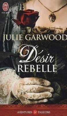 Julie Garwood - Désir rebelle