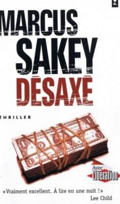 Marcus Sakey - Désaxé