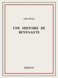 Paul Feval - Une Histoire de revenants