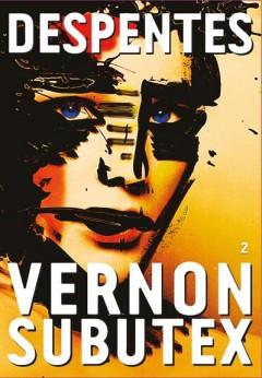 Virginie Despentes - Vernon Subutex Tome 2