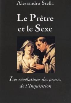 Alessandro Stella - Le Prêtre et le Sexe