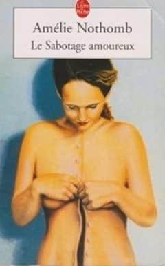 Amelie Nothomb - Le sabotage amoureux