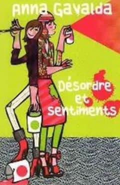 Anna Gavalda - Desordre et Sentiments