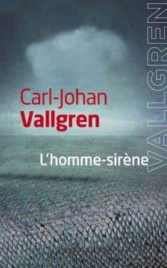 Carl-Johan Vallgren - L'homme-sirène