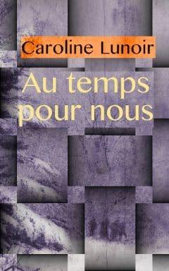 Caroline Lunoir - Au temps pour nous