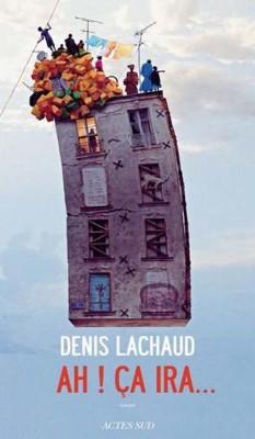 Denis Lachaud - Ah ! ça ira