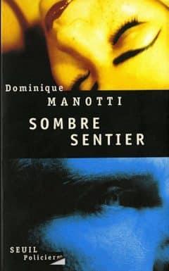 Dominique Manotti - Sombre sentier