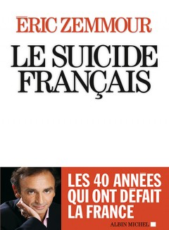 Eric Zemmour - Le Suicide Francais