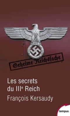 Francois Kersaudy - Les secrets du IIIe Reich