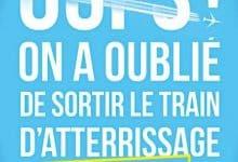Francois Nenin - Oups On a oublié de sortir le train d'atterrissage