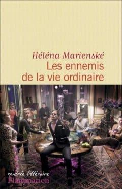 Héléna Marienské - Les ennemis de la vie ordinaire