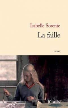 Isabelle Sorente - La faille