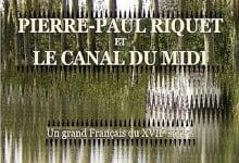 Photo de Jacques Fernay – Pierre-Paul Riquet et le canal du midi